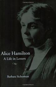 ALICE HAMILTON: A Life in Letters by Barbara Sicherman