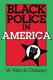 BLACK POLICE IN AMERICA by W. Marvin Dulaney