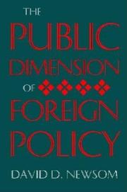 THE PUBLIC DIMENSION OF FOREIGN POLICY by David D. Newsom