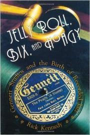 JELLY ROLL, BIX, AND HOAGY by Rick Kennedy