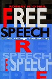 FREE SPEECH IN THE COLLEGE COMMUNITY by Robert M. O'Neil