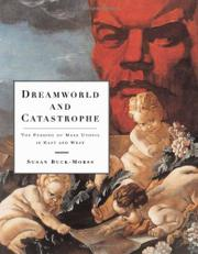 DREAMWORLD AND CATASTROPHE by Susan Buck-Morss