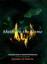 MOTHS TO THE FLAME by Gregory J.E. Rawlins