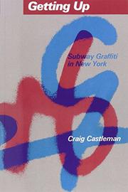 GETTING UP: Subway Graffiti in New York by Craig Castleman