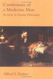 CONFESSIONS OF A MEDICINE MAN: An Essay in Popular Philosophy by Alfred I. Tauber