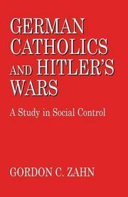 GERMAN CATHOLICS AND HITLER'S WARS by Gordon Zahn