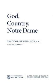 GOD, COUNTRY, NOTRE DAME: The Autobiography of Theodore M. Hesburgh by Theodore M. with Jerry Reedy Hesburgh
