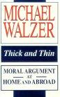THICK AND THIN by Michael Walzer
