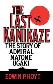 THE LAST KAMIKAZE by Edwin P. Hoyt