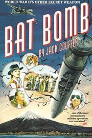 BAT BOMB: World War II's Other Secret Weapon by Jack Couffer
