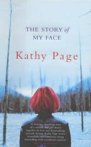 THE STORY OF MY FACE by Kathy Page