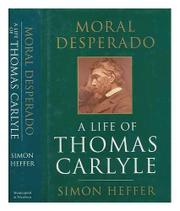 MORAL DESPERADO by Simon Heffer