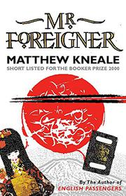 MR. FOREIGNER by Matthew Kneale