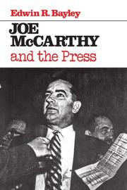 JOE McCARTHY AND THE PRESS by Edwin R. Bayley