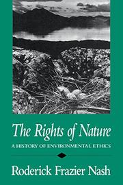 THE RIGHTS OF NATURE: A History of Environmental Ethics by Roderick Frazier Nash