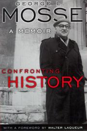CONFRONTING HISTORY by George L. Mosse