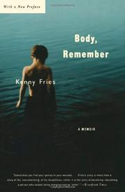 """BODY, REMEMBER: A Memoir"" by Kenny Fries"