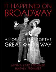Book Cover for IT HAPPENED ON BROADWAY: An Oral History of the Great White Way