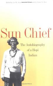 SUN CHIEF: The Autobiography of a Hopi Indian by Leo W. Ed. Simmons