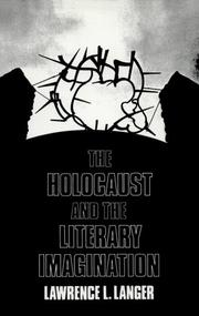 THE HOLOCAUST AND THE LITERARY IMAGINATION by Lawrence L. Langer