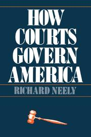 HOW COURTS GOVERN AMERICA by Richard Neely