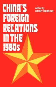 CHINA'S FOREIGN RELATIONS IN THE 1980S by Harry--Ed. Harding
