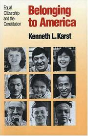 BELONGING TO AMERICA by Kenneth L. Karat