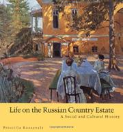 LIFE ON THE RUSSIAN COUNTRY ESTATE by Priscilla Roosevelt