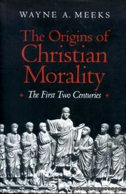 THE ORIGINS OF CHRISTIAN MORALITY by Wayne A. Meeks