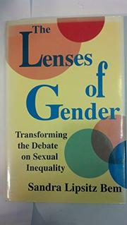 THE LENSES OF GENDER by Sandra Lipsitz Bem