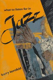 WHAT TO LISTEN FOR IN JAZZ by Barry Kernfeld