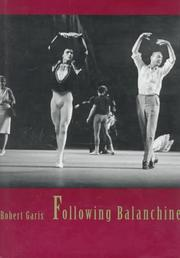 FOLLOWING BALANCHINE by Robert Garis