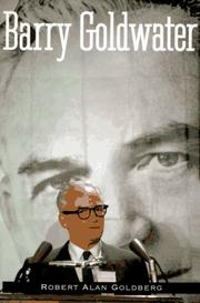 BARRY GOLDWATER by Robert Alan Goldberg
