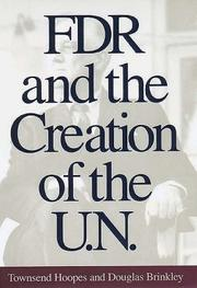 FDR AND THE CREATION OF THE U.N. by Townsend Hoopes