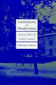 INSTITUTIONS OF MODERNISM by Lawrence Rainey
