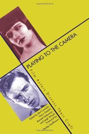 PLAYING TO THE CAMERA: Film Actors Discuss Their Craft by Bert et al.--Eds. Cardullo