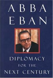 DIPLOMACY FOR THE NEXT CENTURY by Abba Eban