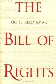 THE BILL OF RIGHTS by Akhil Reed Amar