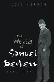"""THE WORLD OF SAMUEL BECKETT, 1906--1946"" by Lois Gordon"