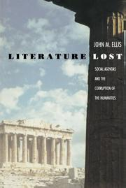 LITERATURE LOST: Social Agendas and the Corruption of the Humanities by John M. Ellis