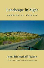 LANDSCAPE IN SIGHT: Looking at America by John Brinckherhoff Jackson