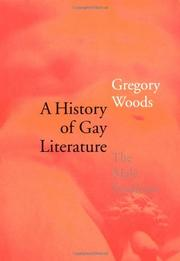 A HISTORY OF GAY LITERATURE: The Male Tradition by Gregory Woods