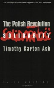 THE POLISH REVOLUTION: SOLIDARITY by Timothy Garton Ash