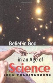 BELIEF IN GOD IN AN AGE OF SCIENCE by John Polkinghorne
