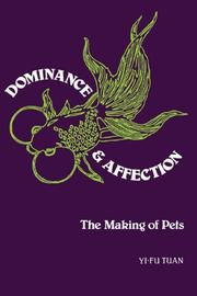 DOMINANCE AND AFFECTION: The Making of Pets by Yi-Fu Tuan