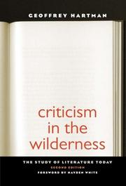 CRITICISM IN THE WILDERNESS: The Study of Literature Today by Geoffrey H. Hartman