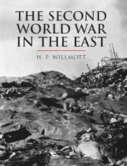 THE SECOND WORLD WAR IN THE EAST by H.P. Willmott