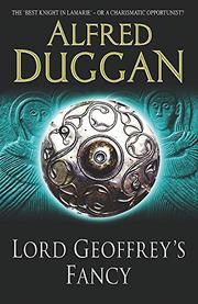 LORD GEOFFREY'S FANCY by Alfred Duggan