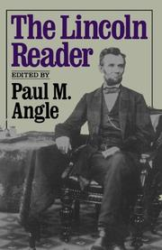 THE LINCOLN READER by Paul M.- Ed. Angle