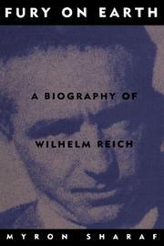 FURY ON EARTH: A Biography of Wilhelm Reich by Myron Sharaf
